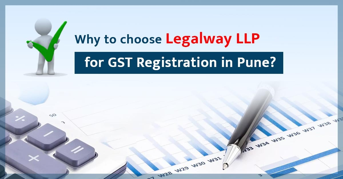 Why to choose Legalway LLP for GST Registration in Pune
