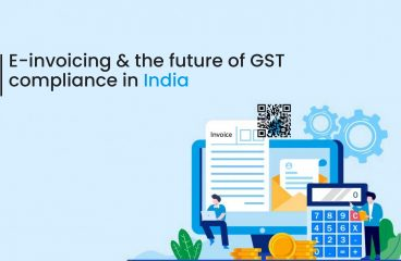 E-invoicing and the future of GST compliance in India